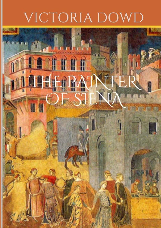 Victoria Dowd The Painter of Siena недорго, оригинальная цена