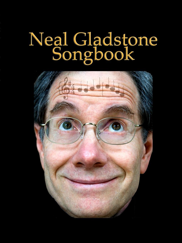 Neal Gladstone Neal Gladstone Songbook цена и фото