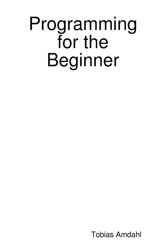 Tobias Amdahl Programming for the Beginner спорттовары 34
