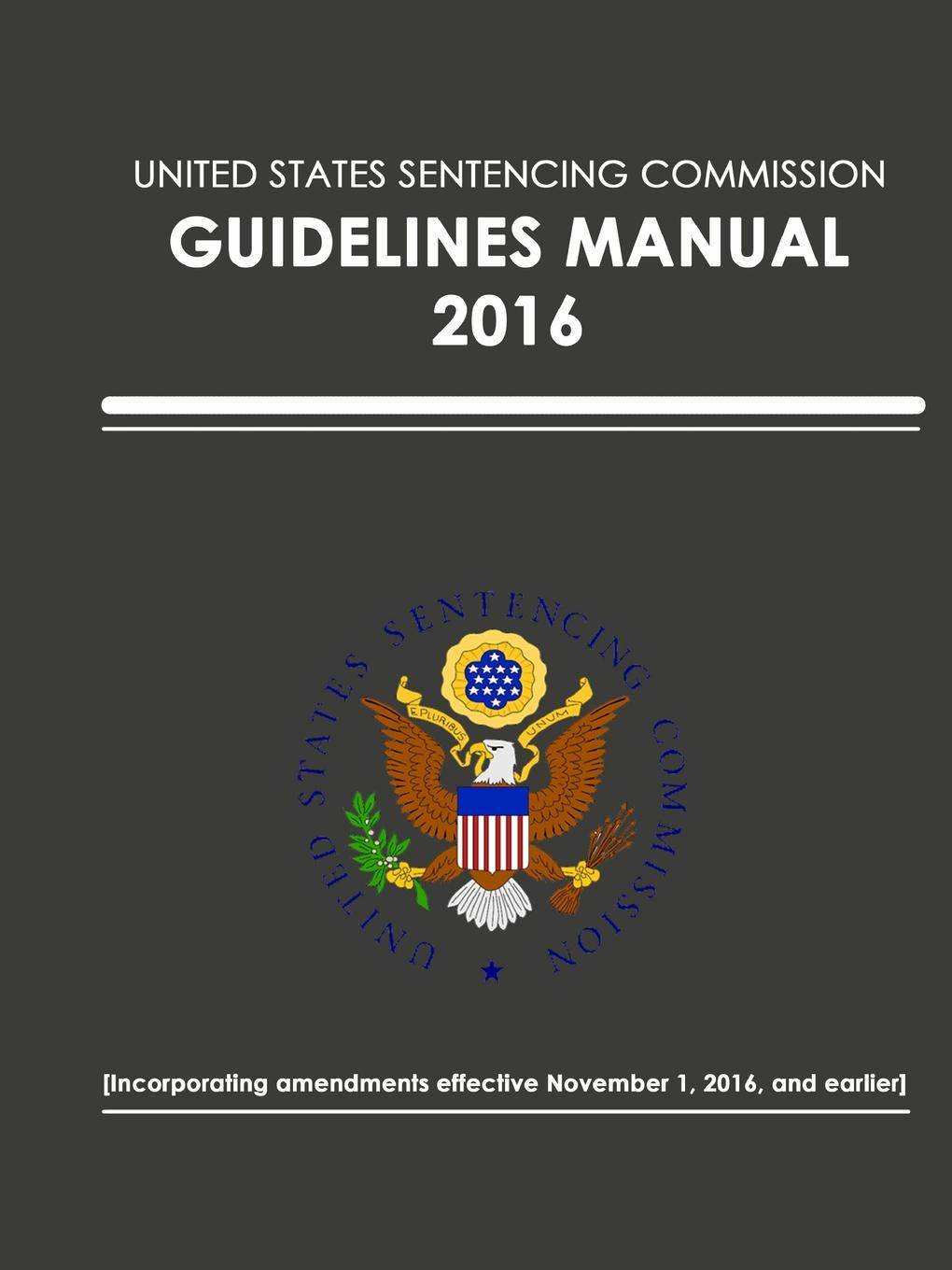 United States Sentencing Commission United States Sentencing Commission - Guidelines Manual - 2016 (Effective November 1, 2016) [zob] the united states bussmann 170m3815 200a 690v fuse original authentic