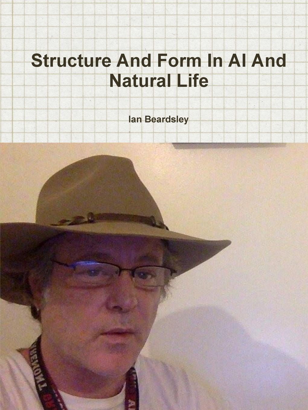 Ian Beardsley Structure And Form In AI And Natural Life цены онлайн
