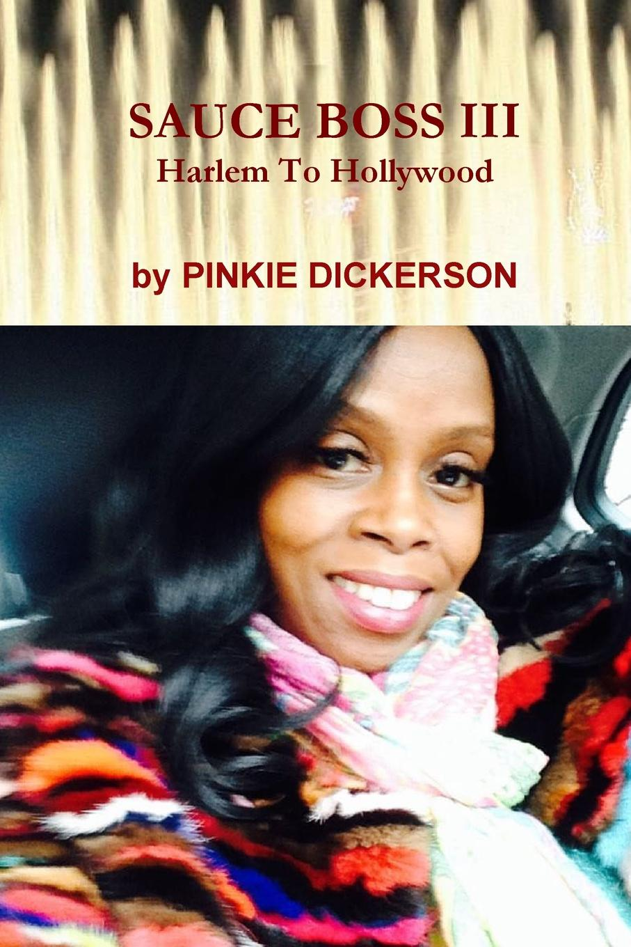 PINKIE DICKERSON SAUCE BOSS III. Harlem To Hollywood david arnold the sound of james bond hollywood in hamburg