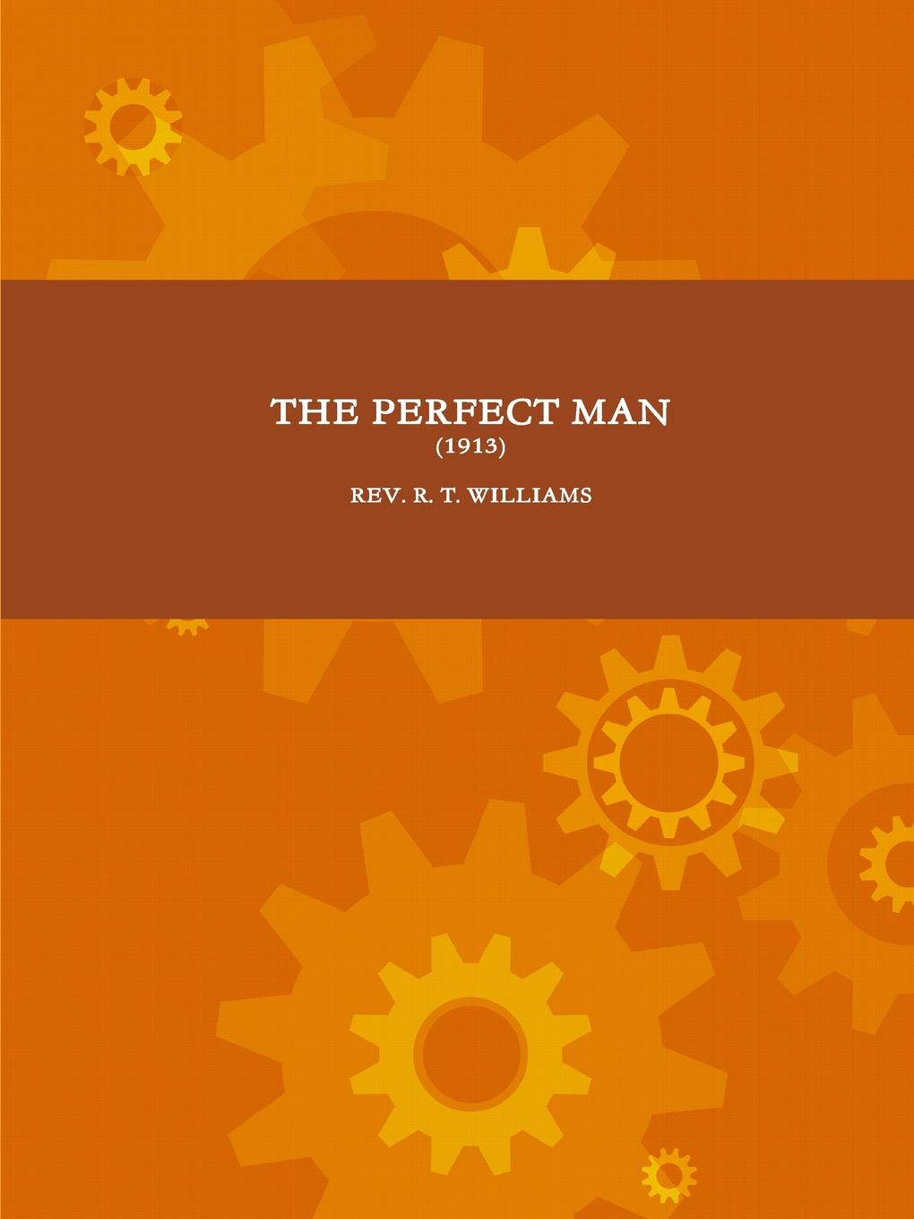 REV. R. T. WILLIAMS THE PERFECT MAN (1913) t l williams the last caliph