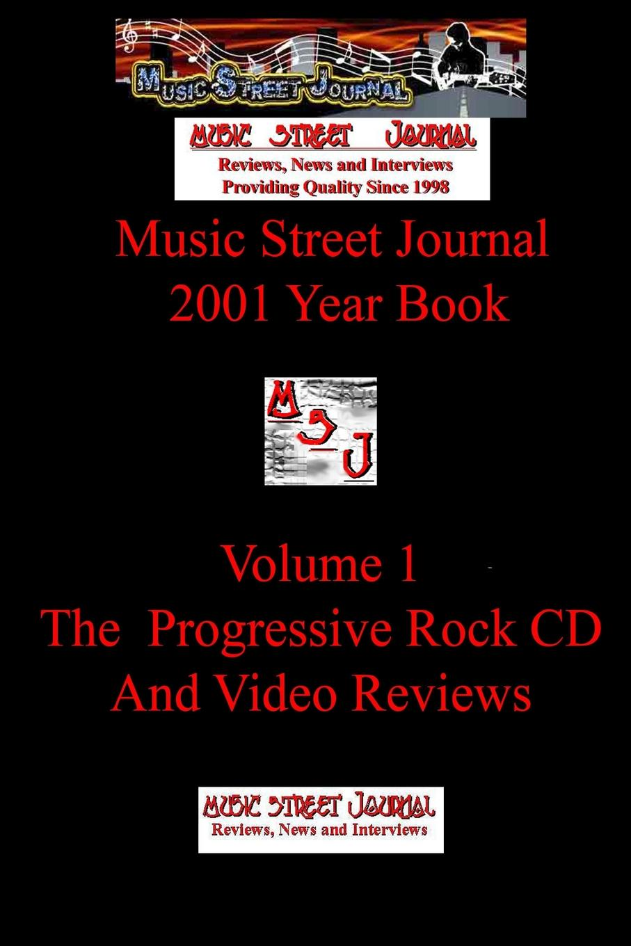 Gary Hill Music Street Journal. 2001 Year Book: Volume 1 - The Progressive Rock CD and Video Reviews цена и фото