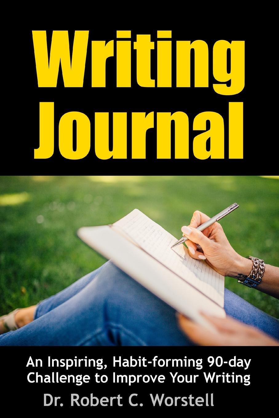 Dr. Robert C. Worstell Writing Journal. An Inspiring, Habit-forming 90-day Challenge to Improve Your Writing mike adams seven stories every salesperson must tell