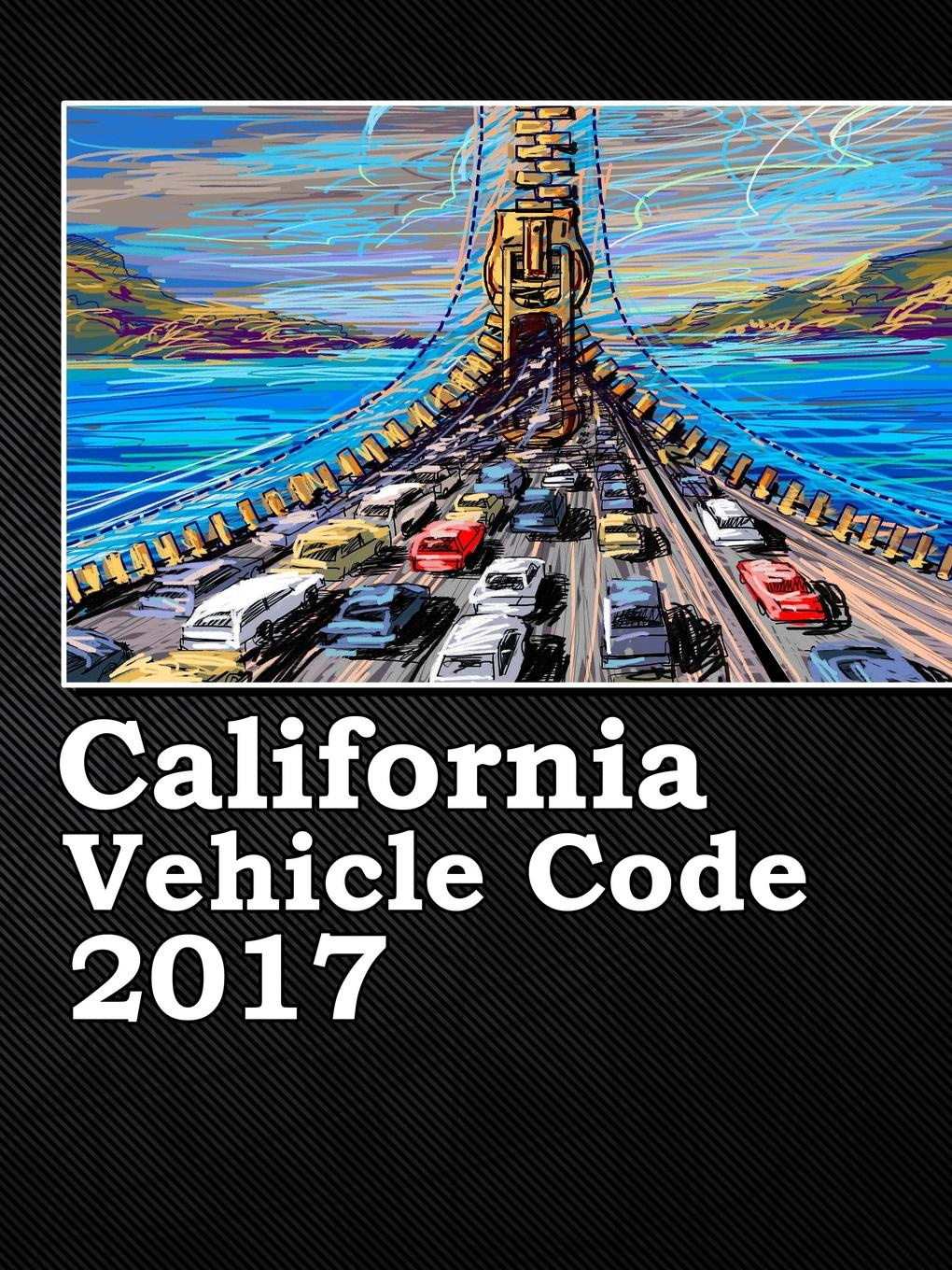 John Snape California Vehicle Code 2017 california criminal law pleading and practice in the courts of the state of california the penal code of california containing all amendments to the close of with the sections of the code of civil pro