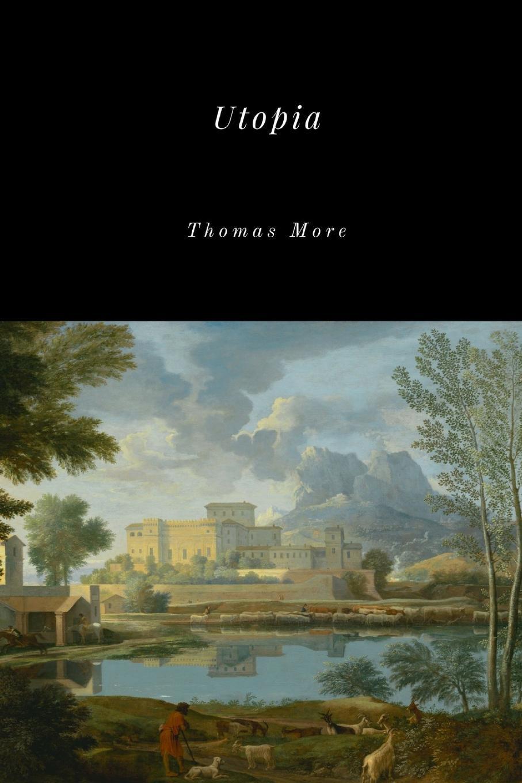 Thomas More Utopia doris dier the motifs of utopia and dystopia in aldous huxley s brave new world