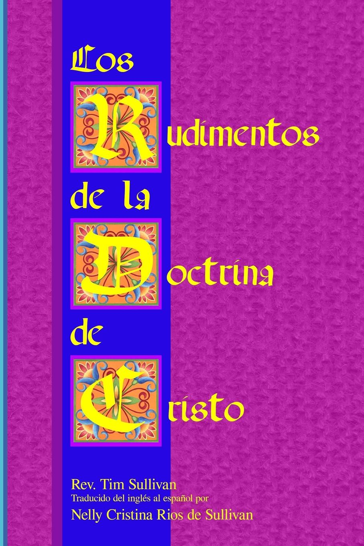 Tim Sullivan Los Rudimentos de la Doctrina de Cristo harry herman six principles of the doctrine of christ foundation for pentecostal apostolic faith