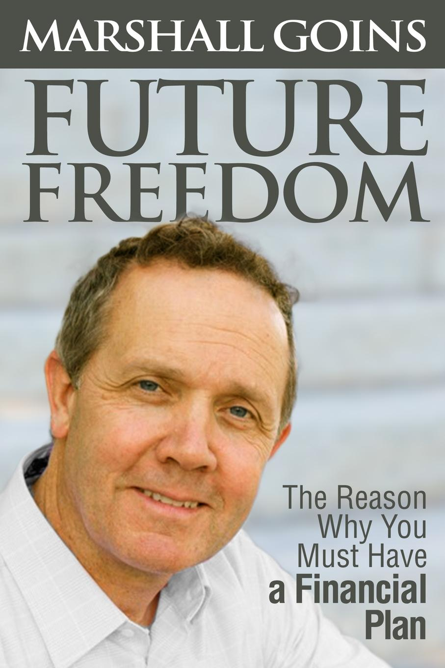 Marshall Goins Future Freedom stanley kershman j put your debt on a diet a step by step guide to financial fitness