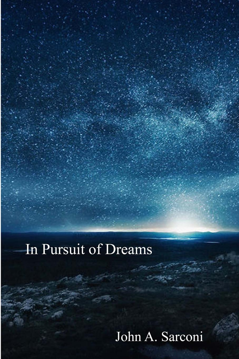 John A. Sarconi In Pursuit of Dreams simon gray the common pursuit a play
