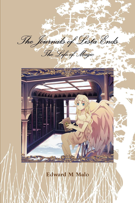 Edward Malo Journals of Lista Ends екатерина соллъх сказки тариэля