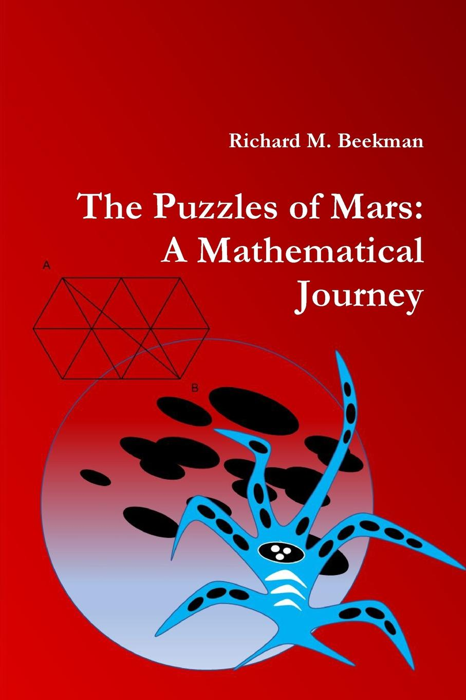 Richard M. Beekman The Puzzles of Mars. A Mathematical Journey martian manhunter son of mars