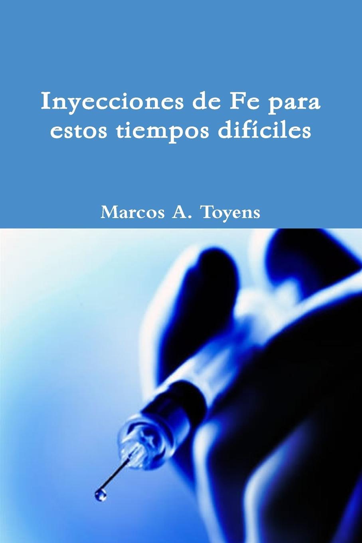 Marcos Toyens Inyecciones de Fe para estos tiempos dificiles fx2n 2da