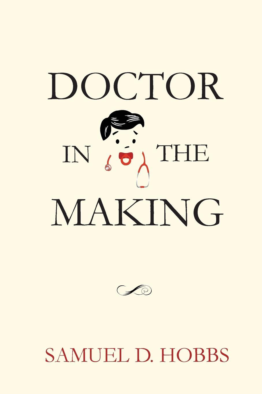 Samuel Hobbs Doctor in the Making