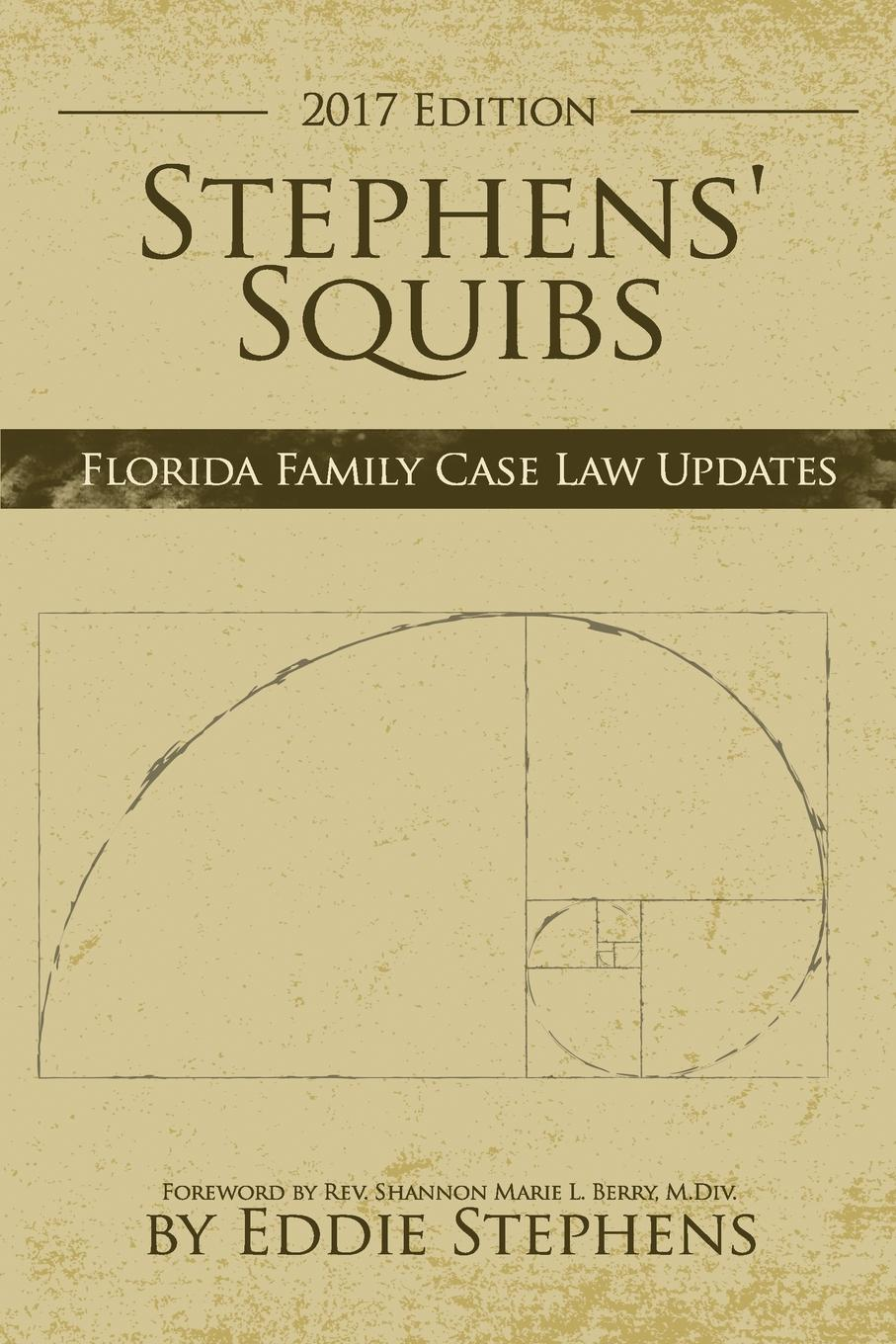 Eddie Stephens Stephens. Squibs - Florida Family Case Law Updates - 2017