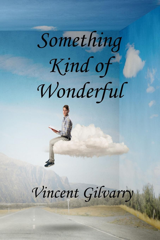 лучшая цена Vincent Gilvarry Something Kind of Wonderful