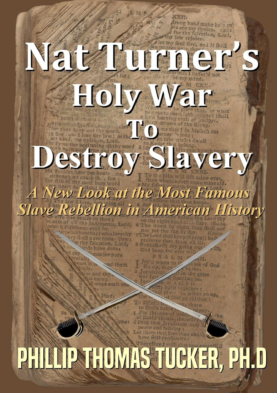Phillip Thomas Tucker Nat TurnerOs Holy War To Destroy Slavery nat lee theodosius or the force of love