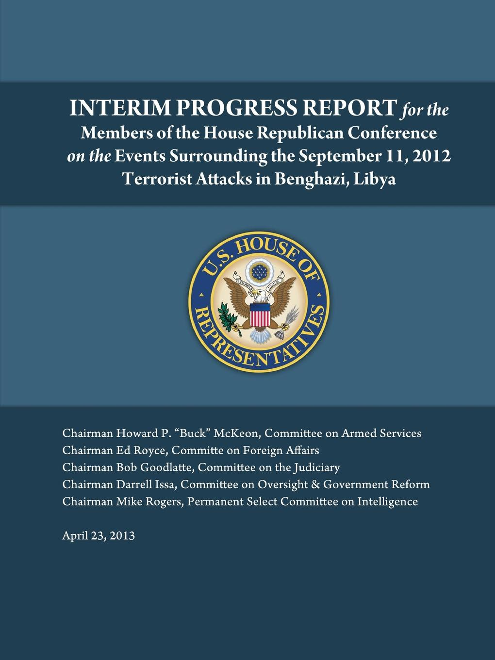 U.S. House of Representatives Interim Progress Report - For the members of the House Republican Conference on the events surrounding the September 11, 2012 terrorist attacks in Benghazi, Libya malcolm kemp extreme events robust portfolio construction in the presence of fat tails isbn 9780470976791