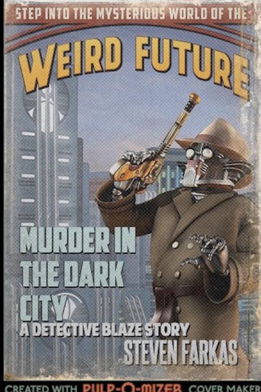 Steven Farkas Murder in the Dark City. A Weird Future Detective Blaze Story set wonders in the new year s plaid