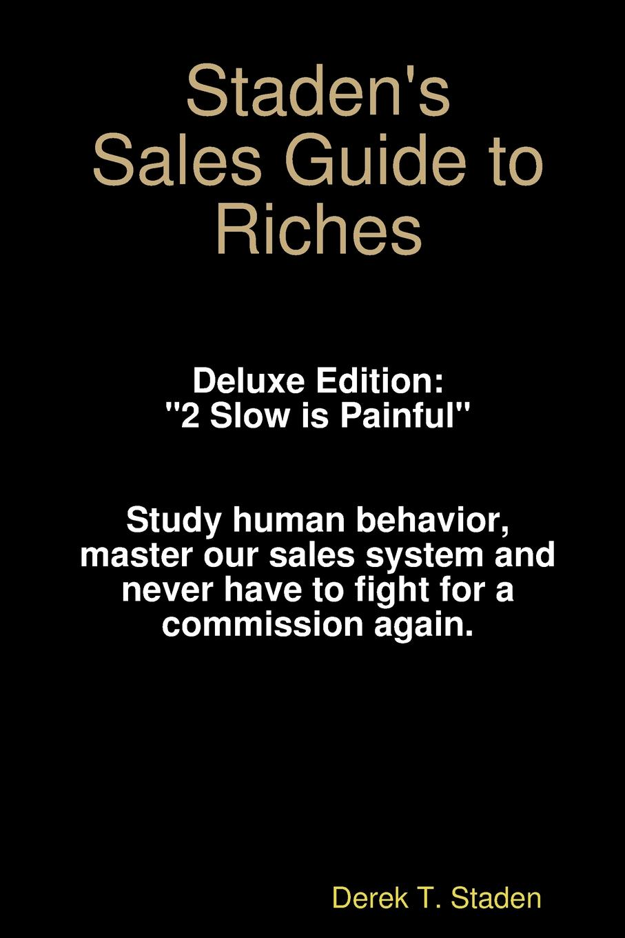 Derek Staden Staden.s Sales Guide to Riches paul mccord m creating a million dollar a year sales income sales success through client referrals