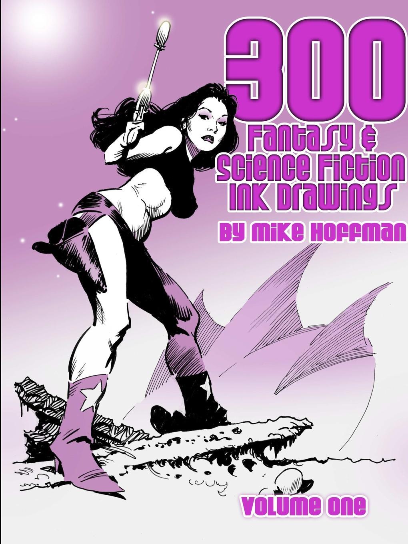 Mike Hoffman 300 Fantasy . Science Fiction Ink Drawings mike