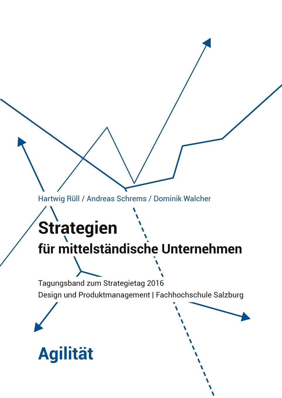 Hartwig Rüll, Andreas Schrems, Dominik Walcher Strategien fur mittelstandische Unternehmen - Agilitat