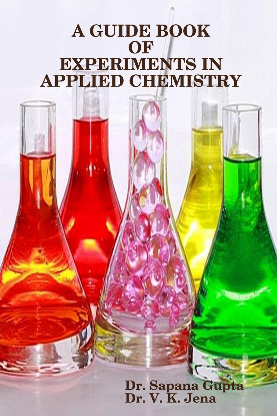 лучшая цена Dr Vinod Jena A Guide Book of Experiments in Applied Chemistry
