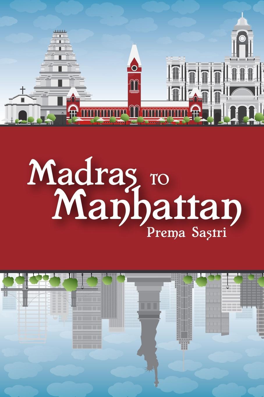 Prema Sastri Madras to Manhattan все цены