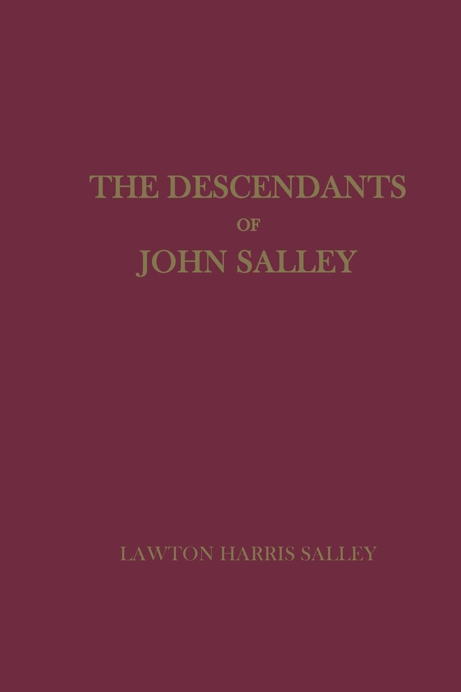 Lawton Harris Salley The Descendants of John Salley martin wood the family and descendants of st thomas more