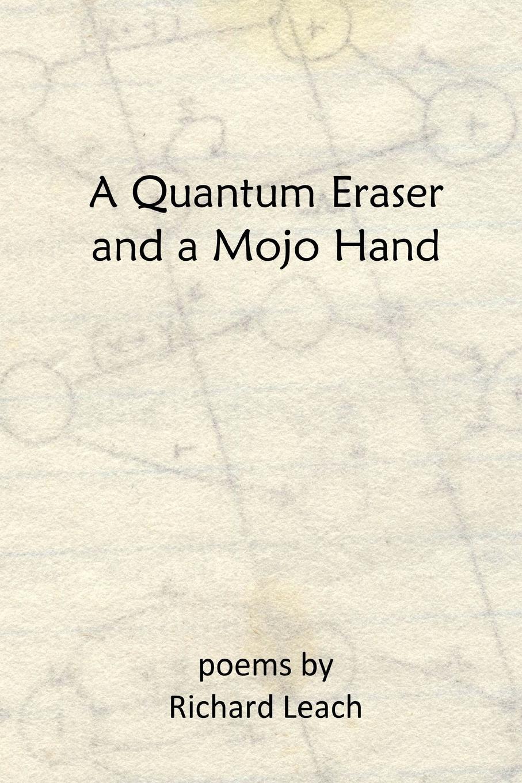 Фото - Richard Leach A Quantum Eraser and a Mojo Hand richard leach revising my remarks