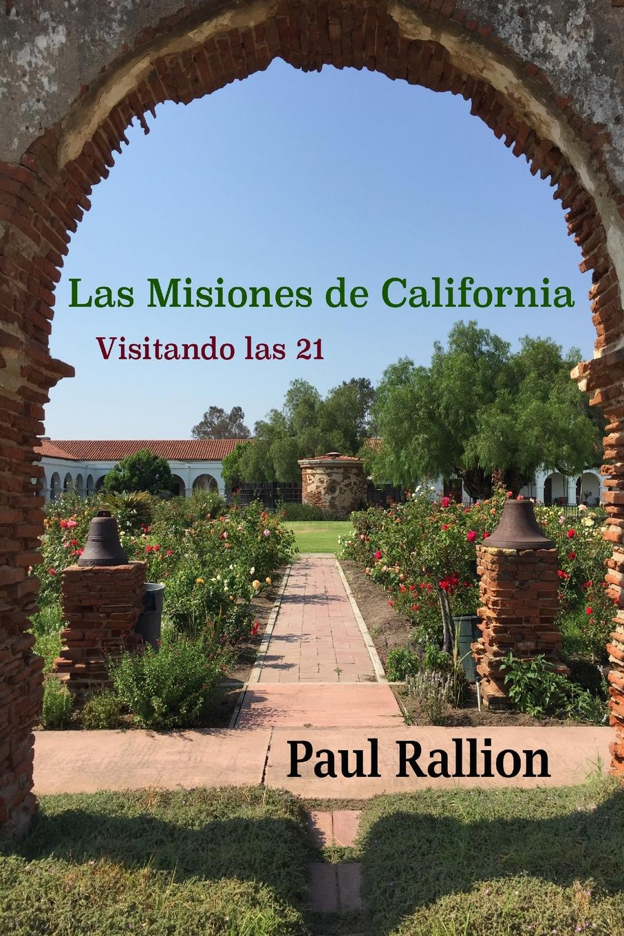 Paul Rallion Las Misiones de California, Visitando las 21