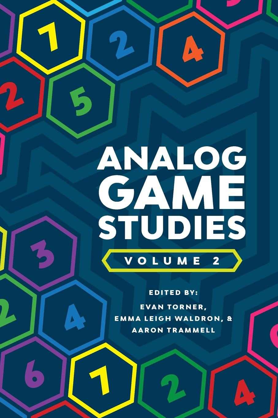 Aaron Trammell, Evan Torner, Emma Leigh Waldron Analog Game Studies. Volume II avengers assemble game on