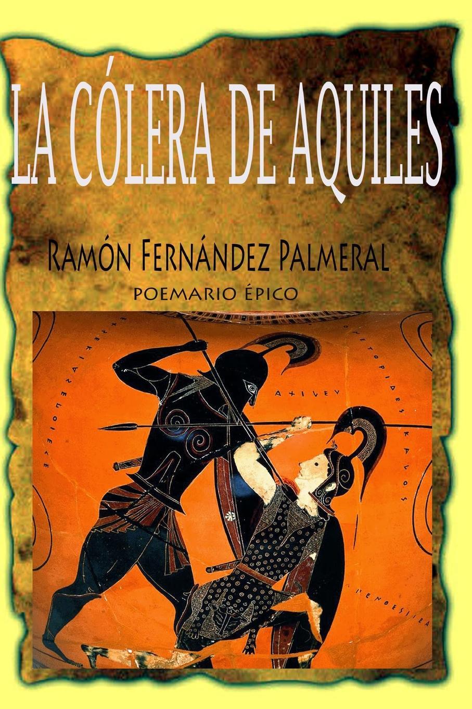Ramon Fernandez Palmeral La colera de Aquiles цена