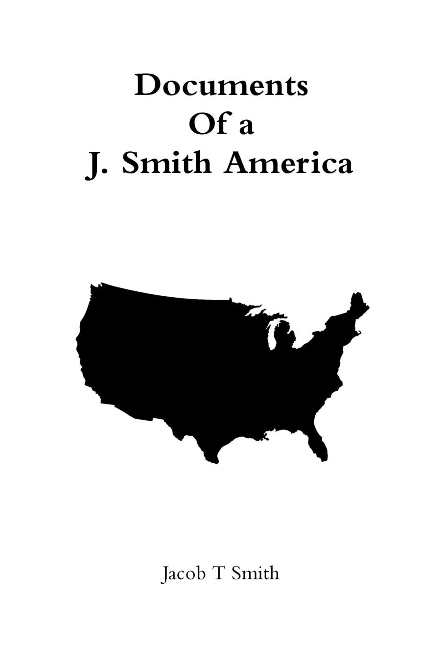 Jacob T Smith Documents Of a J. Smith America donald smith j bond math the theory behind the formulas