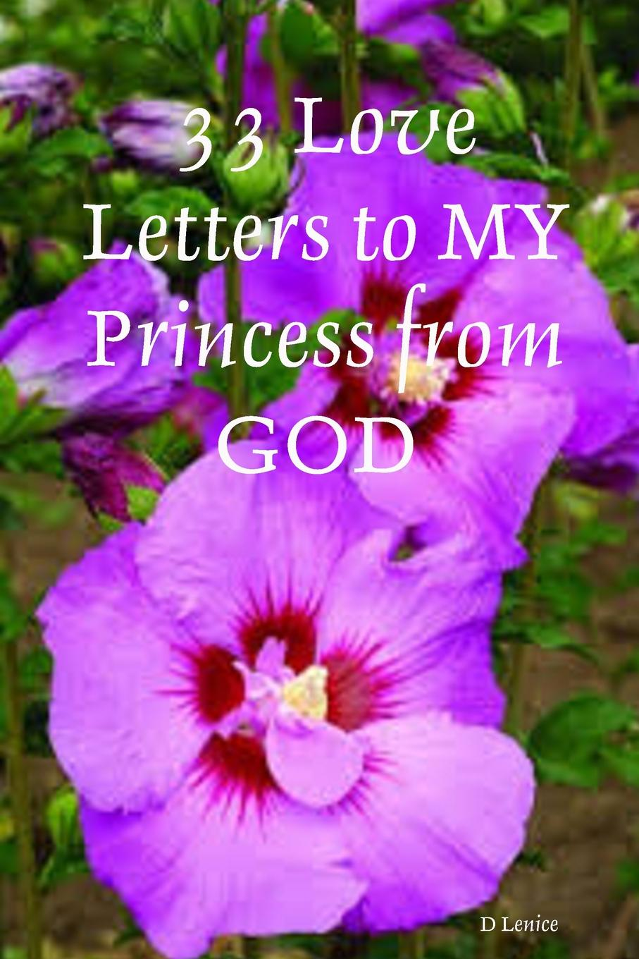 D Lenice 33 Love Letters to MY Princess from GOD stsenariy dnya rozhdeniya 1 god aleksey