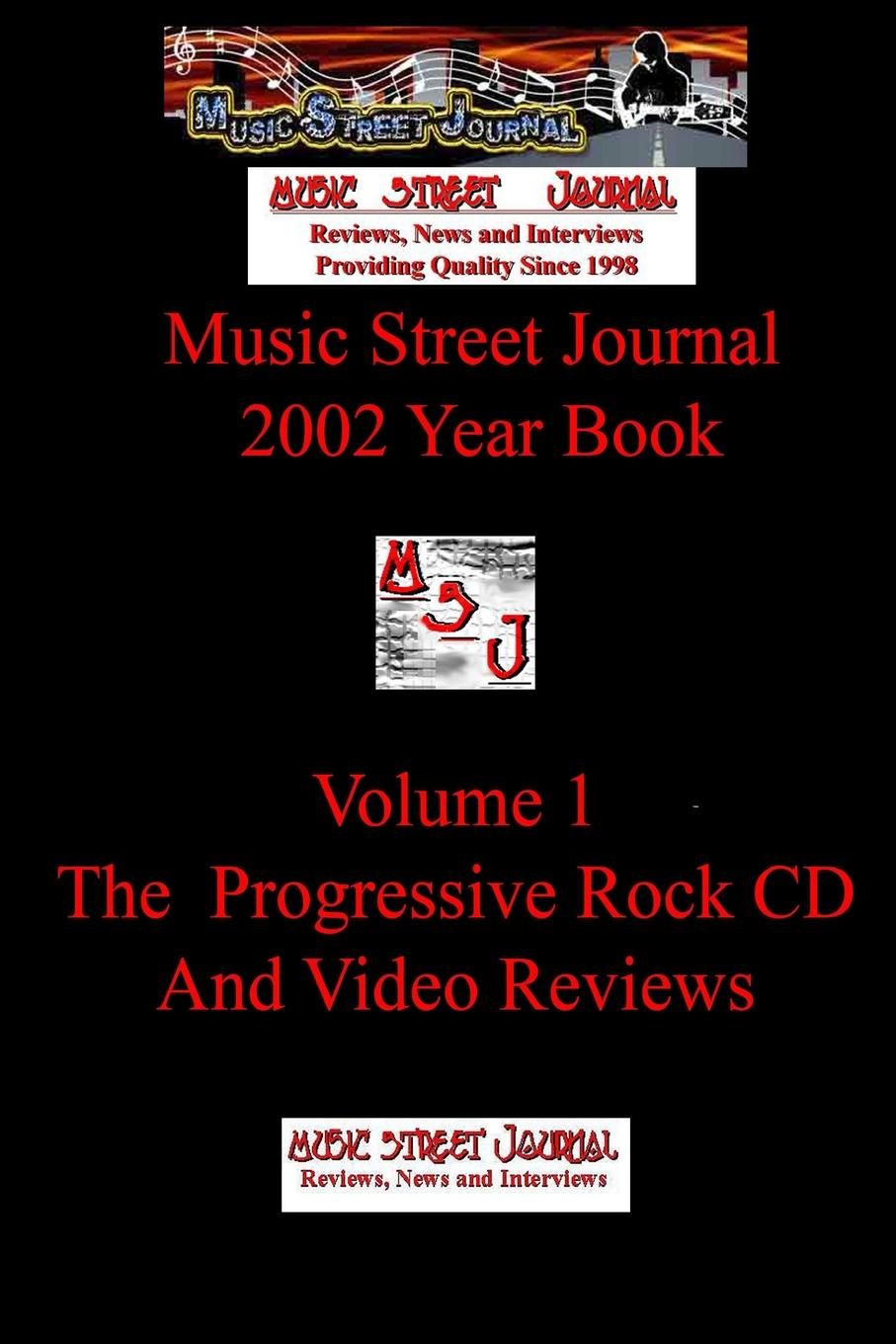 Gary Hill Music Street Journal. 2002 Year Book: Volume 1 - The Progressive Rock CD and Video Reviews