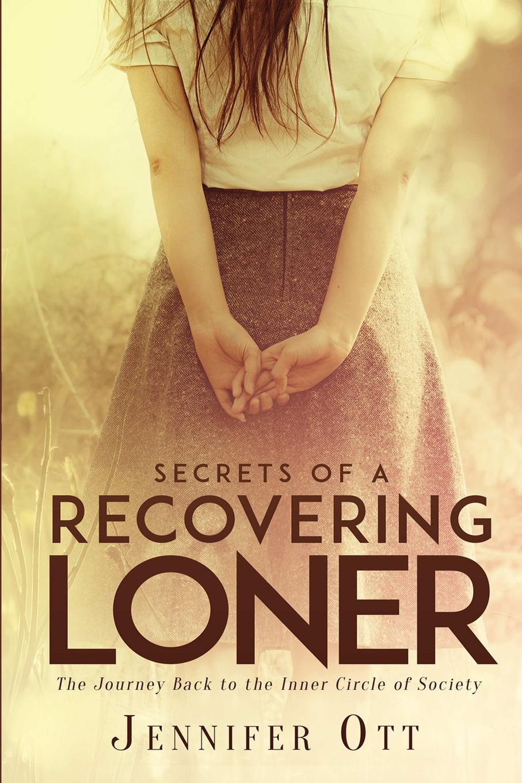 Jennifer Ott Secrets of a Recovering Loner eileen wilks the loner and the lady