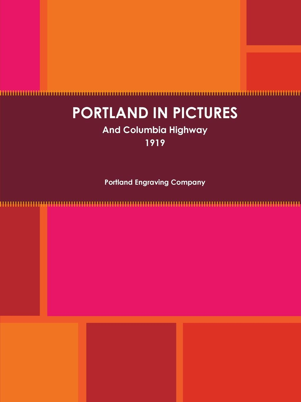 Portland Engraving Company Portland In Pictures And Columbia Highway (1919)
