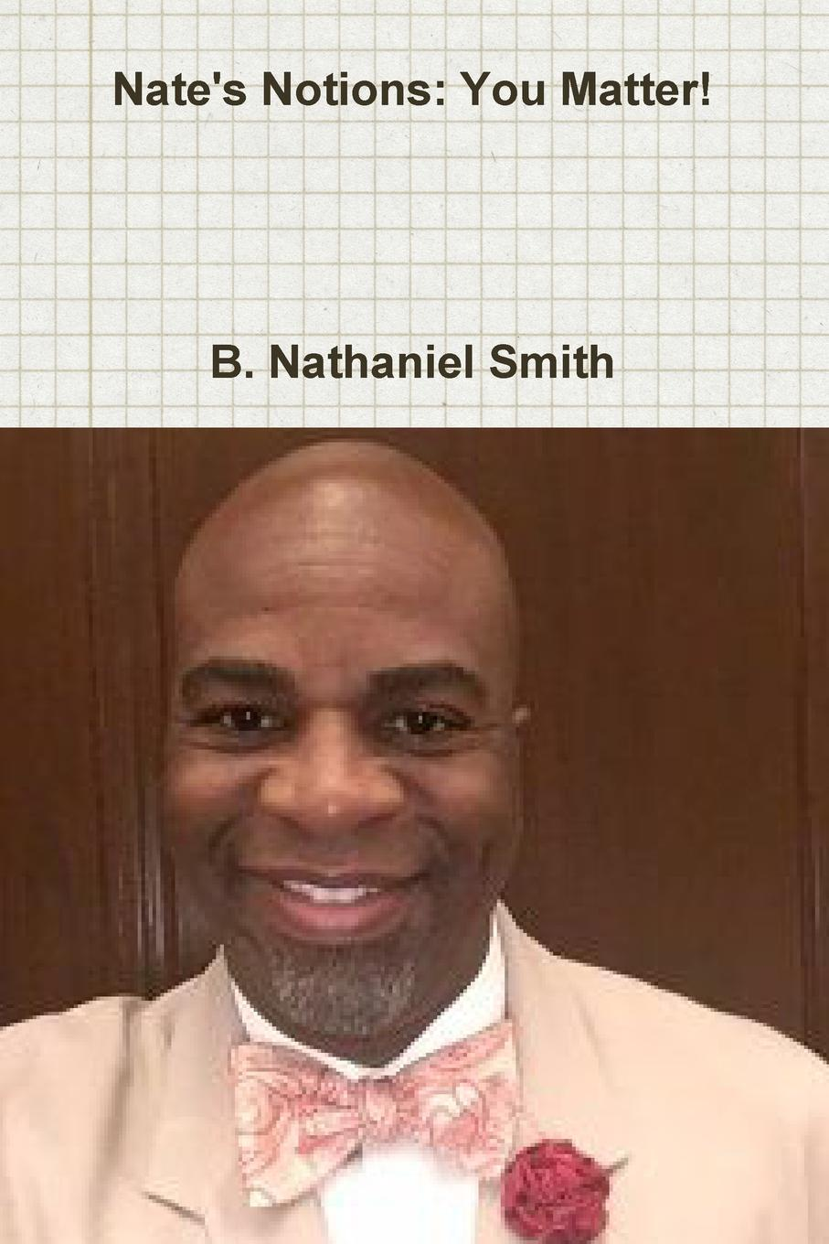 B. Nathaniel Smith Nate.s Notions. You Matter. becoming others