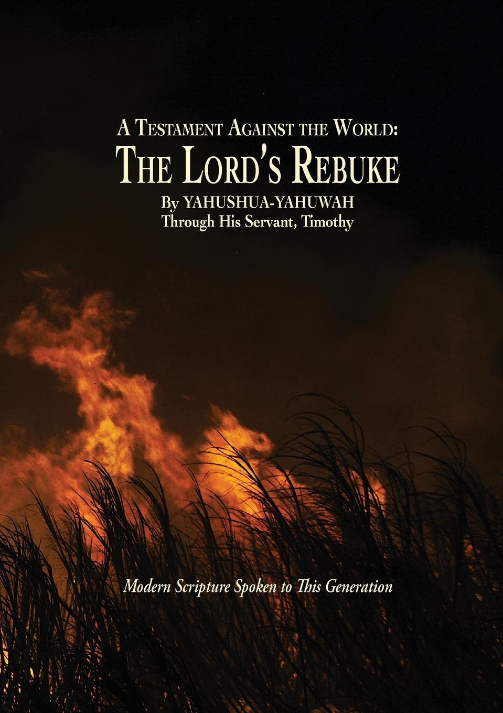 лучшая цена YAHUSHUA YAHUWAH A Testament Against the World. The Lord.s Rebuke