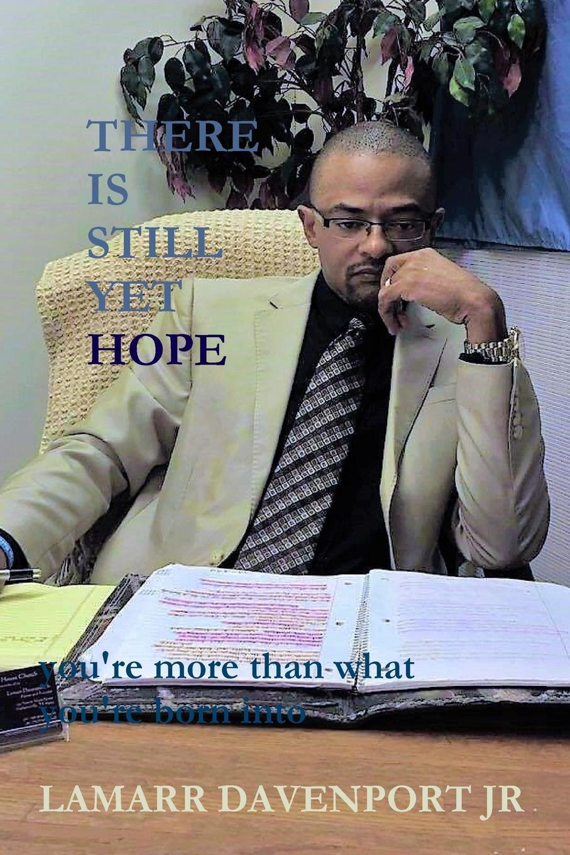Pastor Lamarr Davenport Jr. There Is Still Yet Hope jana alcorn hope speaks boldly transform your life