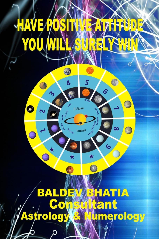 BALDEV BHATIA HAVE POSITIVE ATTITUDE недорго, оригинальная цена