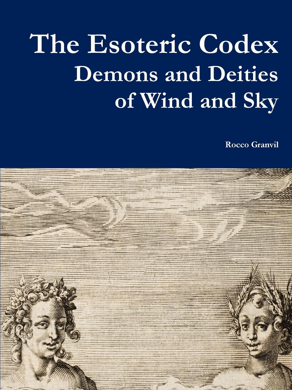 Rocco Granvil The Esoteric Codex. Demons and Deities of Wind and Sky цена