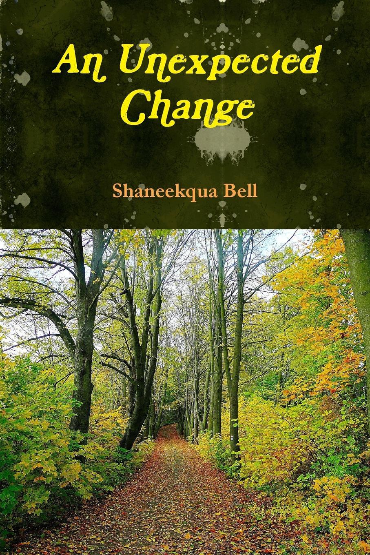 Shaneekqua Bell An Unexpected Changes цена