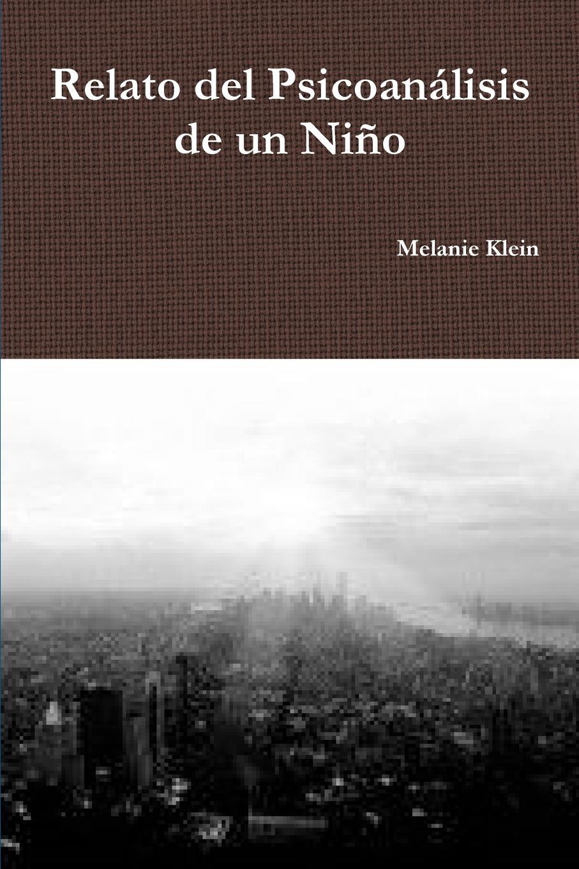Melanie Klein Relato del Psicoan.lisis de un Ni-o carles brunet una ilusi n con carles