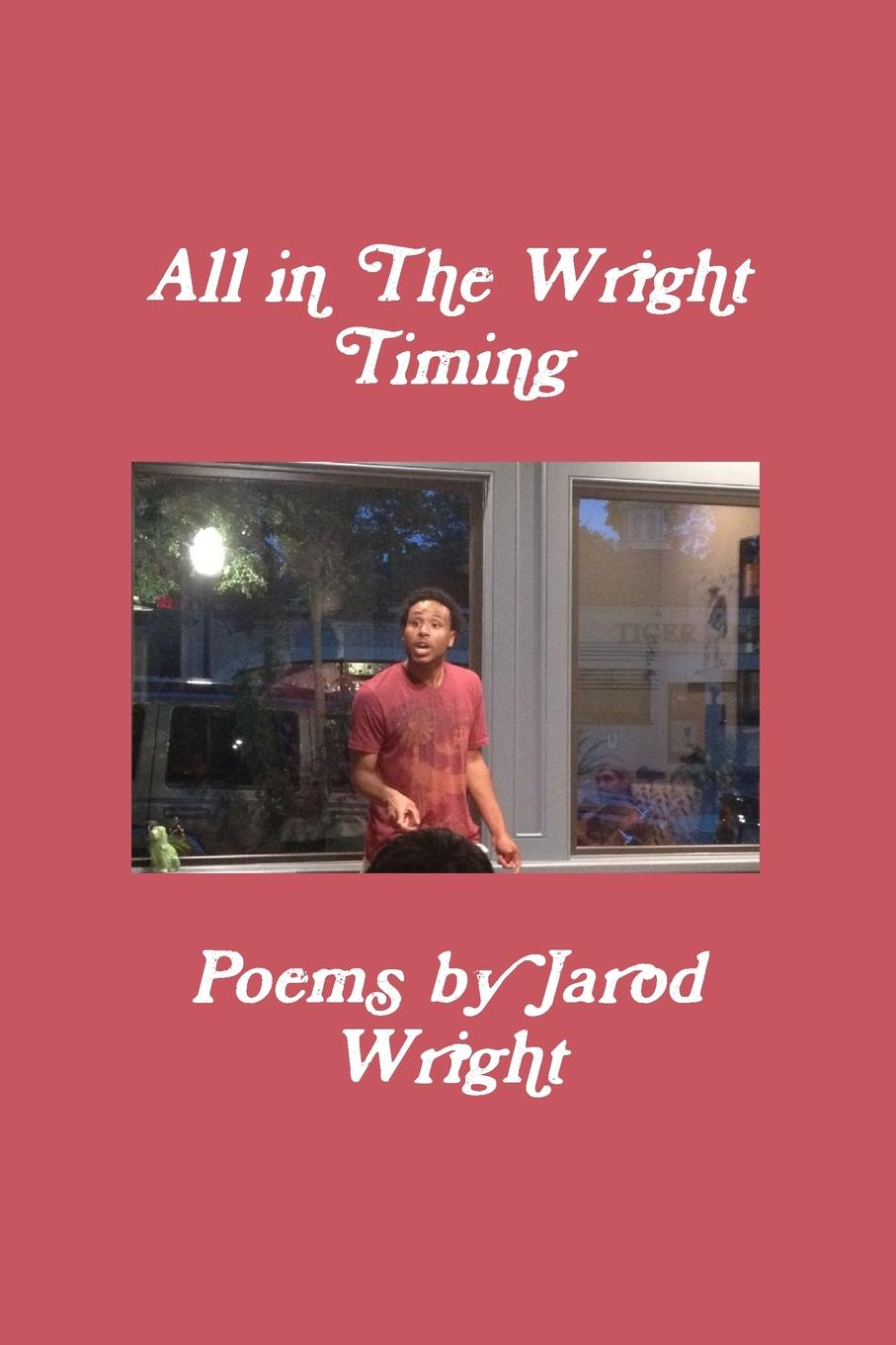 Jarod Wright All in the Wright Timing