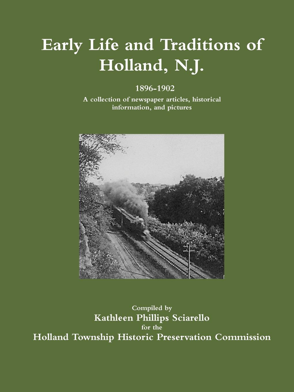 Kathleen Phillips Sciarello Early Life and Traditions of Holland, N.J. 1896-1902