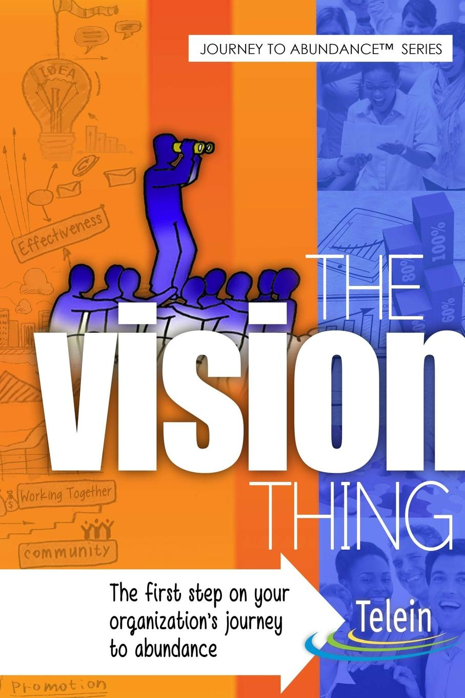 Inc. The Telein Group The Vision Thing sue hadfield change one thing make one change and embrace a happier more successful you isbn 9780857084576