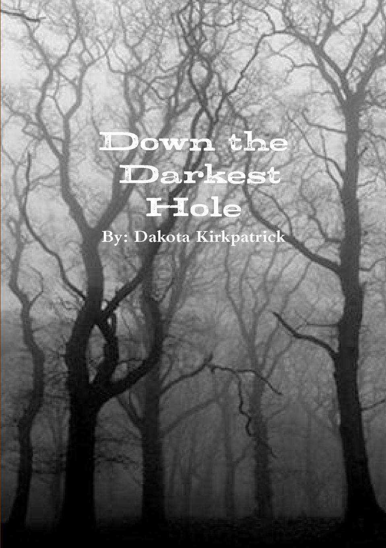 Dakota Kirkpatrick Down the Darkest Hole hauff w the cold heart nose the dwarf