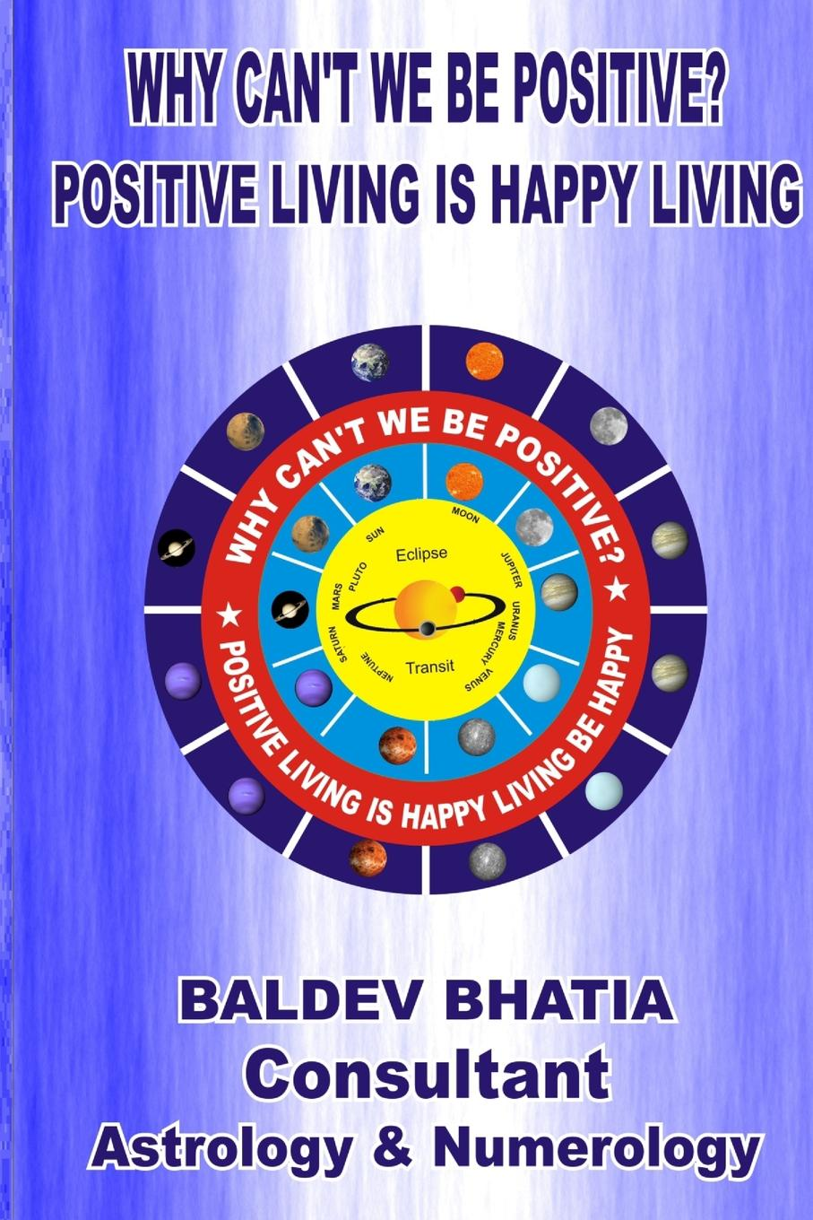 BALDEV BHATIA Why Can.t We Be Positive. gill hasson positive thinking pocketbook little exercises for a happy and successful life